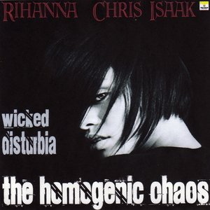 "Image for 'ThEhOmOgEnIcChAoS: ""Wicked Disturbia""(Rihanna vs. Chris Isaak)'"