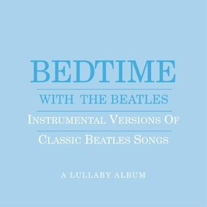 Image for 'Bedtime With The Beatles'