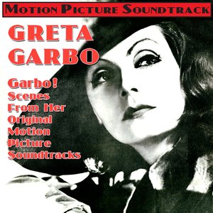 Image for 'Garbo! - Scenes From Her Original Motion Picture Soundtracks'