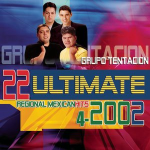 Image for '22 Ultimate Regional Mexican Hits 2002'