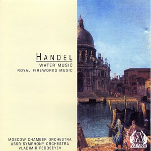 Image for 'Handel - Moscow Chamber Orchestra Vladimir Fedoseyev -  Music For The Royal Fireworks – Minuet'