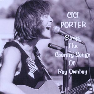Bild für 'Cici Porter Sings The Country Songs Of Roy Ownbey'
