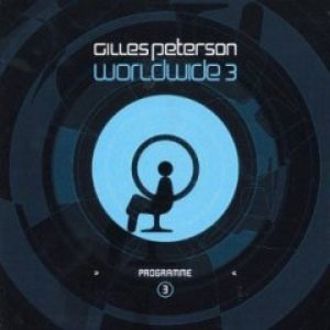 Image for 'Gilles Peterson Worldwide 3'
