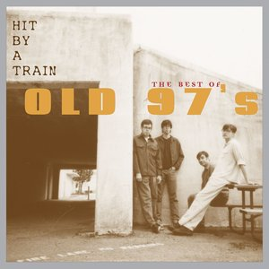 Immagine per 'Hit By A Train: The Best Of Old 97's'