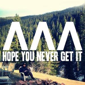 Imagen de 'Hope You Never Get It'