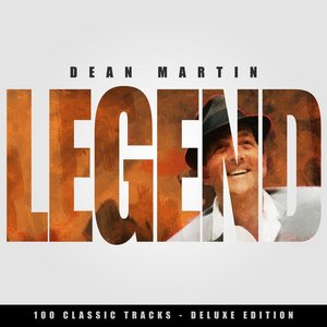 Image for 'Legend - Dean Martin - 100 Classic Tracks (Deluxe Edition)'