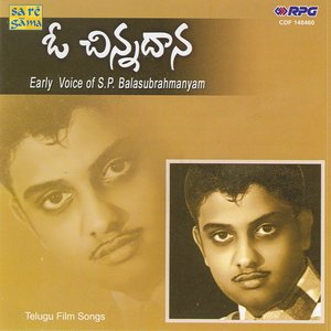 Image for 'O Chinnadana - Early Hits Df S.P.Balasubrahmanyam'