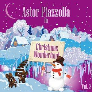 Image for 'Astor Piazzolla In Christmas Wonderland, Vol. 2'