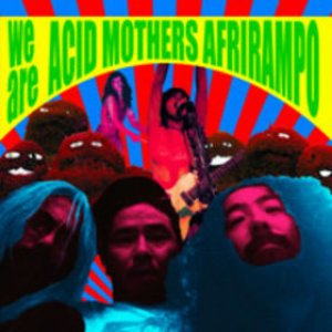 Image for 'Acid Mothers Afrirampo'