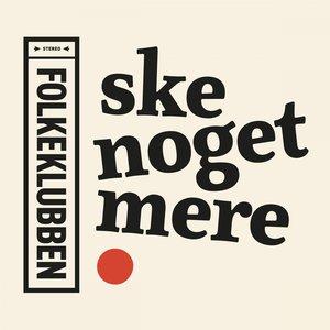 Image for 'Ske Noget Mere'
