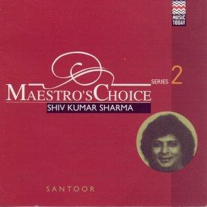 Image for 'Maestro's Choice Series Two - Shivkumar Sharma'