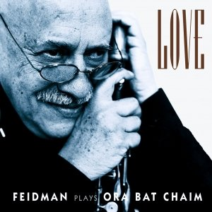 Image pour 'Love - Feidman Plays Ora Bat Chaim'