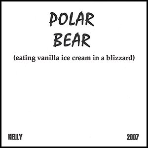 Bild für 'Polar Bear (Eating Vanilla Ice Cream in a Blizzard)'