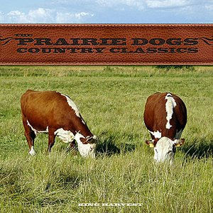 Image for 'The Prairie Dogs - Country Classics'