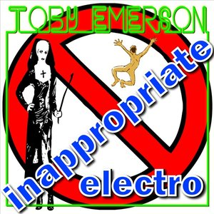 Image for 'Toby Emerson - Inappropriate Electro'