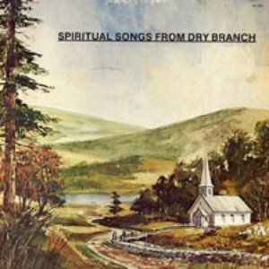 Image for 'Spiritual Songs From Dry Branch'