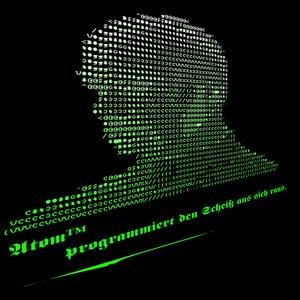 Immagine per 'Atom™ Programmiert Den Scheiß Aus Sich Raus. (Eine Populärwissenschaftliche Stückesammlung)'