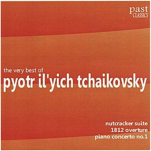 Image for 'The Very Best of Pyotr Il'yich Tchaikovsky'