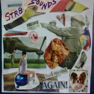 Image for 'bad record, AGAIN! by The Str8 Sounds (2112)'
