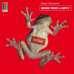 Image pour 'Never Trust A Hippy (Real World Gold)'