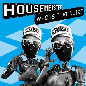 Image for 'Who Is That Noize'
