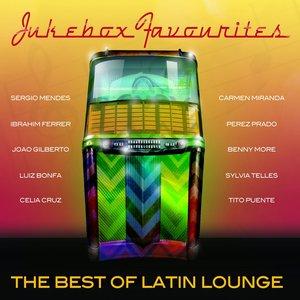 Image pour 'Jukebox Favourites - Best of Latin Lounge'