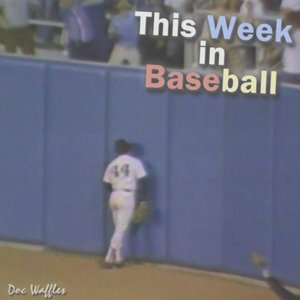 Image for 'This Week In Baseball'