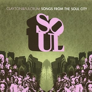Clayton and Fulcrum Songs From The Soul City