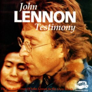 "Image pour 'Testimony - The Life And Times Of John Lennon ""In His Own Words""'"