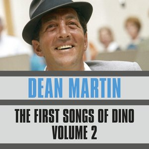 Image for 'The First Songs Of Dino, Vol. 2'