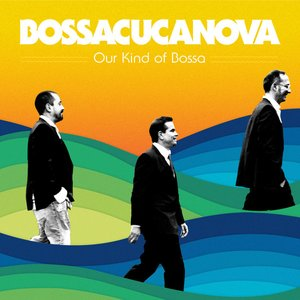 Image for 'Our Kind of Bossa'