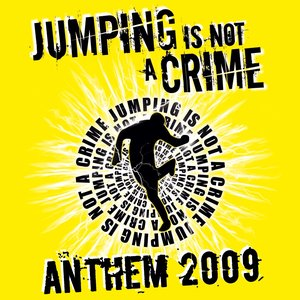 Image for 'Jumping Is Not a Crime - Anthem 2009'
