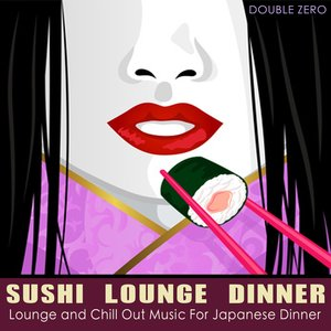 Immagine per 'Sushi Lounge Dinner (Lounge and Chill Out Music for Japanese Dinner)'