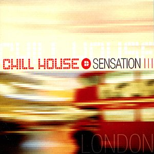 Image for 'Chill House Sensation: London'