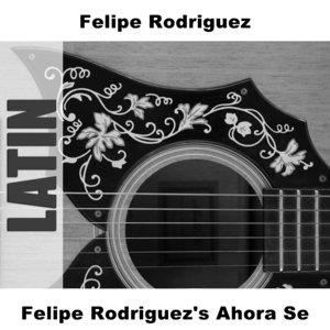 Image for 'Felipe Rodriguez's Ahora Se'