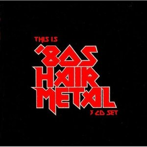 Image for 'This Is '80s Hair Metal'