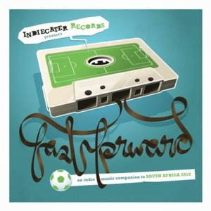 Image for 'Fast Forward: An Indie Music Companion To World Cup 2010'