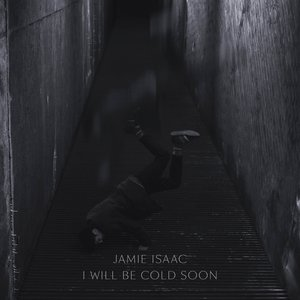 Image for 'I Will Be Cold Soon'