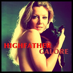 Image for 'HIGHFATHER GALORE'