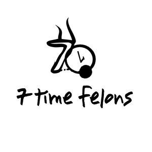 Image for '7 Time Felons E.P.'
