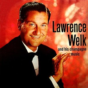 Image for 'The Champagne Music Of Lawrence Welk'