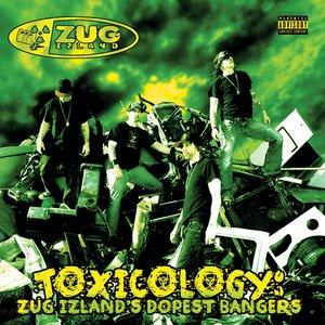 Image for 'Toxicology: Zug Izland's Dopest Bangers'