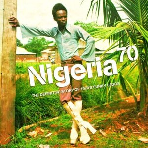 Image for 'Nigeria 70: The Definitive Story of 1970's Funky Lagos'