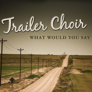 Image for 'What Would You Say'