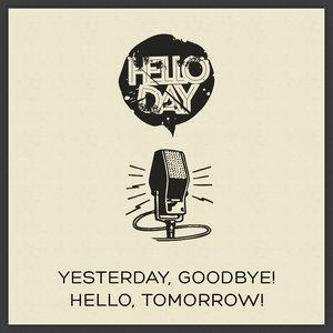 Изображение для 'Yesterday, Goodbye! Hello, Tomorrow!'