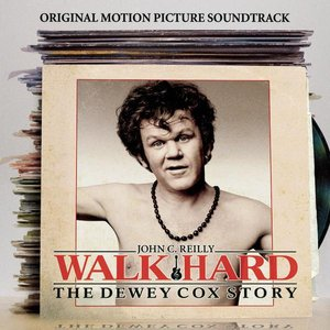 Image for 'Walk Hard: The Dewey Cox Story (Original Motion Picture Soundtrack)'