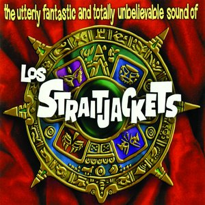 Bild für 'The Utterly Fantastic and Totally Unbelievable Sound of Los Straitjackets'