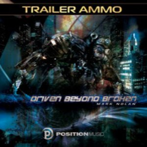 Imagen de 'Position Music - Production Music Vol. 136 - Trailer Ammo: Driven Beyond Broken'