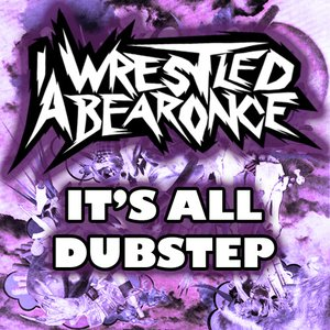 Image for 'It's All Dubstep'