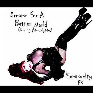 Image for 'Dreamz For a Better World(During Apocalypse)'